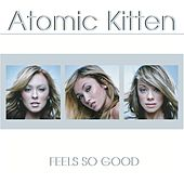 Feels So Good by Atomic Kitten