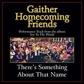 There's Something About That Name Performance Tracks by Bill & Gloria Gaither