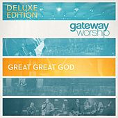 Great Great God (Deluxe Edition) by Gateway Worship