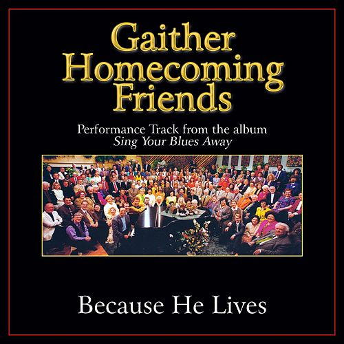Because He Lives Performance Tracks by Various Artists
