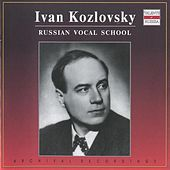 Russian Vocal School: Ivan Kozlovksy by Ivan Kozlovsky
