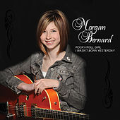 Rock'n'Roll Girl / I Wasn't Born Yesterday - Ep by Morgan Bernard