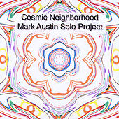 Cosmic Neighborhood by Mark Austin