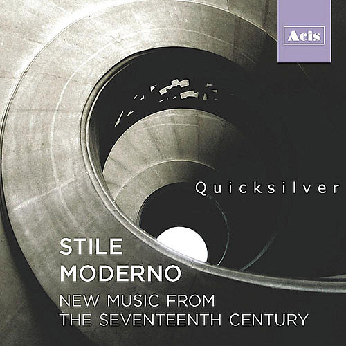Stile Moderno: New Music from the Seventeenth Century by Quicksilver Messenger Service