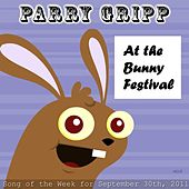 At The Bunny Festival - Single by Parry Gripp