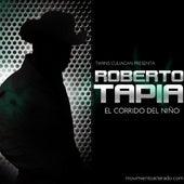 El Corrido del Niño by Roberto Tapia