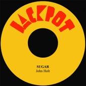 Sugar by John Holt