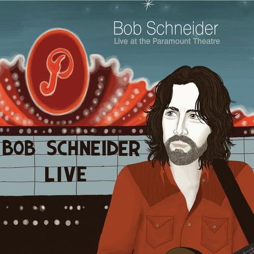 Live at the Paramount Theatre (Volume 1) by Bob Schneider