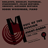 Music of the Russian Avant-Garde (1905-1926) by Roger woodward