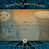 Northwest Roots & Branches, Vol. 3: Live from the 2011 Northwest Folklife Festival by Various Artists