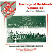Heritage of the March, Vol. 33- Marches of Quebec by La Musique des Voltigeurs