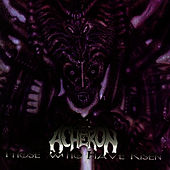 Those Who Have Risen by Acheron