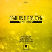 We Need Passion EP by Death On The Balcony