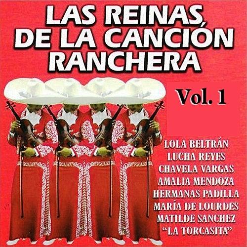 Las Reinas De La Canción Ranchera:  Volume 1 by Various Artists