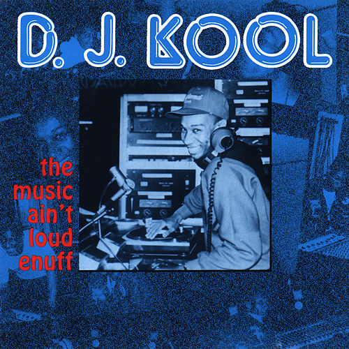 The Music Ain't Loud Enuff by DJ Kool