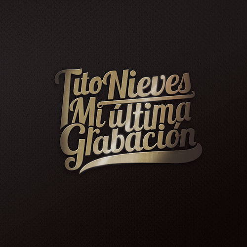 Mi Ultima Grabacion by Tito Nieves