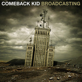 Broadcasting by Comeback Kid