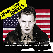 Racism, Religion and War by River City Rebels