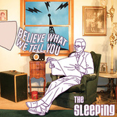 Believe What We Tell You by The Sleeping
