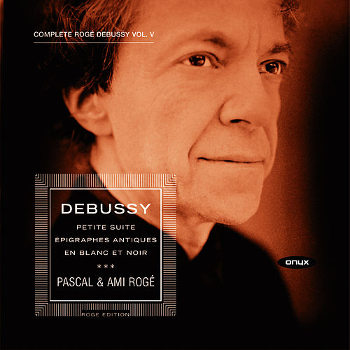 Debussy: Piano Music, Vol. V by Pascal Rogé