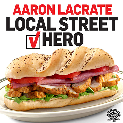 Local Street Hero by Aaron LaCrate