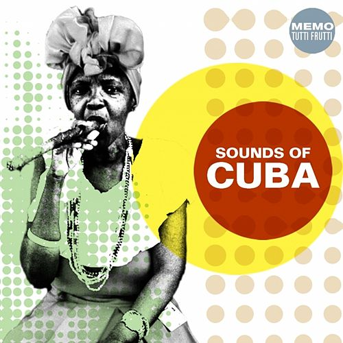 Sounds of Cuba by Various Artists