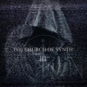 The church of synth by The Church of Synth