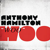 Woo by Anthony Hamilton