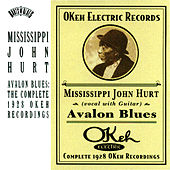 Avalon Blues - The Complete 1928 OKeh Recordings by Mississippi John Hurt