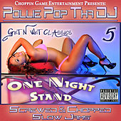 Get N Wet Classics 5 - One Night Stand (Screwed & Chopped Slow Jams) by Pollie Pop