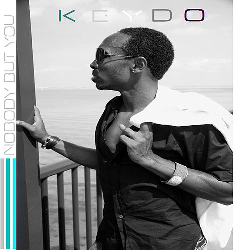 Nobody But You by KeydO