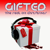 Gifted The Real On Christmas by Various Artists