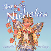 Sleep Softly Nicolas - Lullabies & Sleepy Songs by Various Artists
