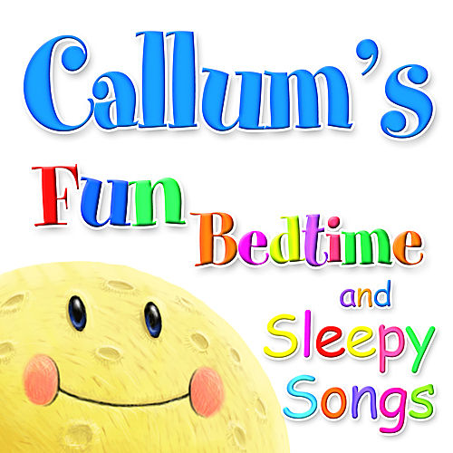 Fun Bedtime and Sleepy Songs For Callum by Various Artists