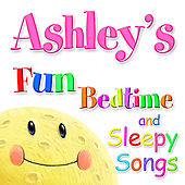 Fun Bedtime and Sleepy Songs For Ashley by Various Artists