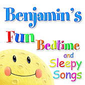 Fun Bedtime and Sleepy Songs For Benjamin by Various Artists