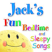 Fun Bedtime And Sleepy Songs For Jack by Various Artists