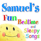 Fun Bedtime and Sleepy Songs For Samuel by Various Artists