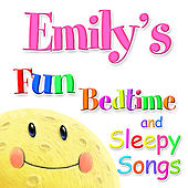 Fun Bedtime and Sleepy Songs For Emily by Various Artists