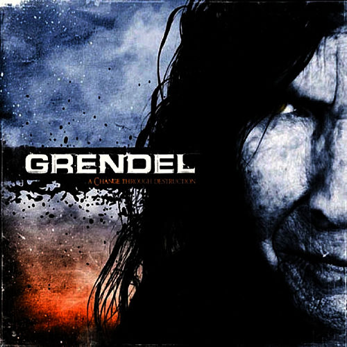A Change Through Destruction by Grendel