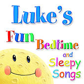 Fun Bedtime and Sleepy Songs For Luke by Various Artists