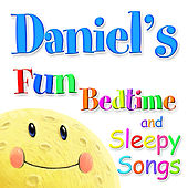 Fun Bedtime And Sleepy Songs For Daniel by Various Artists