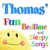 Fun Bedtime and Sleepy Songs For Thomas by Various Artists
