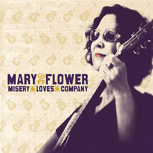 Misery Loves Company by Mary Flower