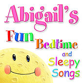 Fun Bedtime and Sleepy Songs For Abigail by Various Artists