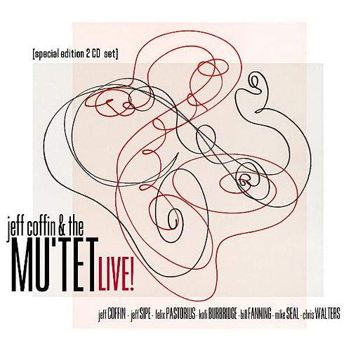 Jeff Coffin & the Mu'tet - Live! (2 Cd Special Edition Set) by Jeff Coffin