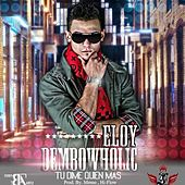 Dembowholic - Single by Eloy