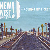 Round-Trip Ticket by New West Guitar Group