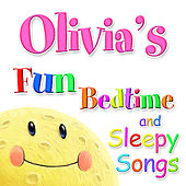 Fun Bedtime and Sleepy Songs For Olivia by Various Artists