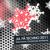 Jul pa techno 2011 - Electronic Christmas Anthems by Various Artists